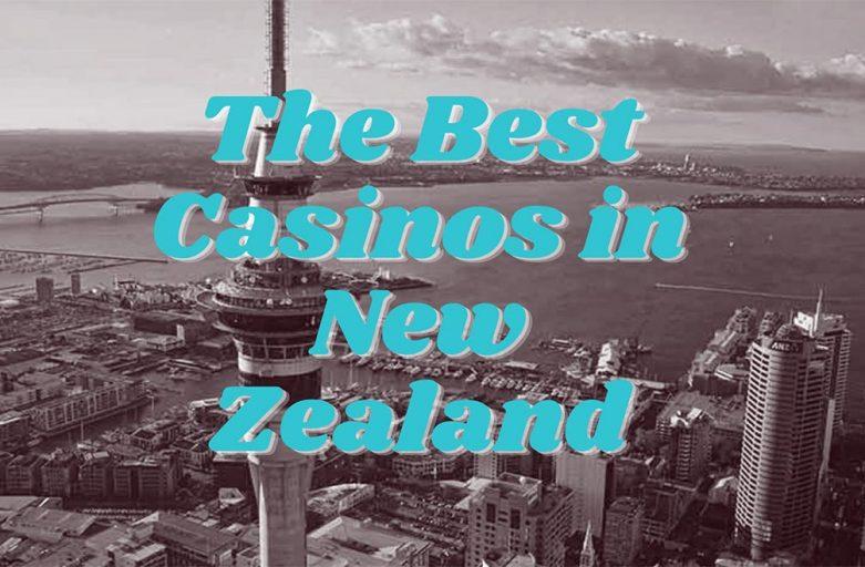 The Best Casinos in New Zealand